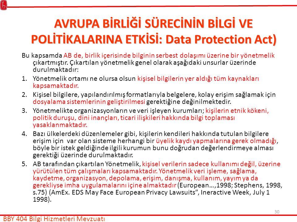 AVRUPA BİRLİĞİ SÜRECİNİN BİLGİ VE POLİTİKALARINA ETKİSİ: Data Protection Act)