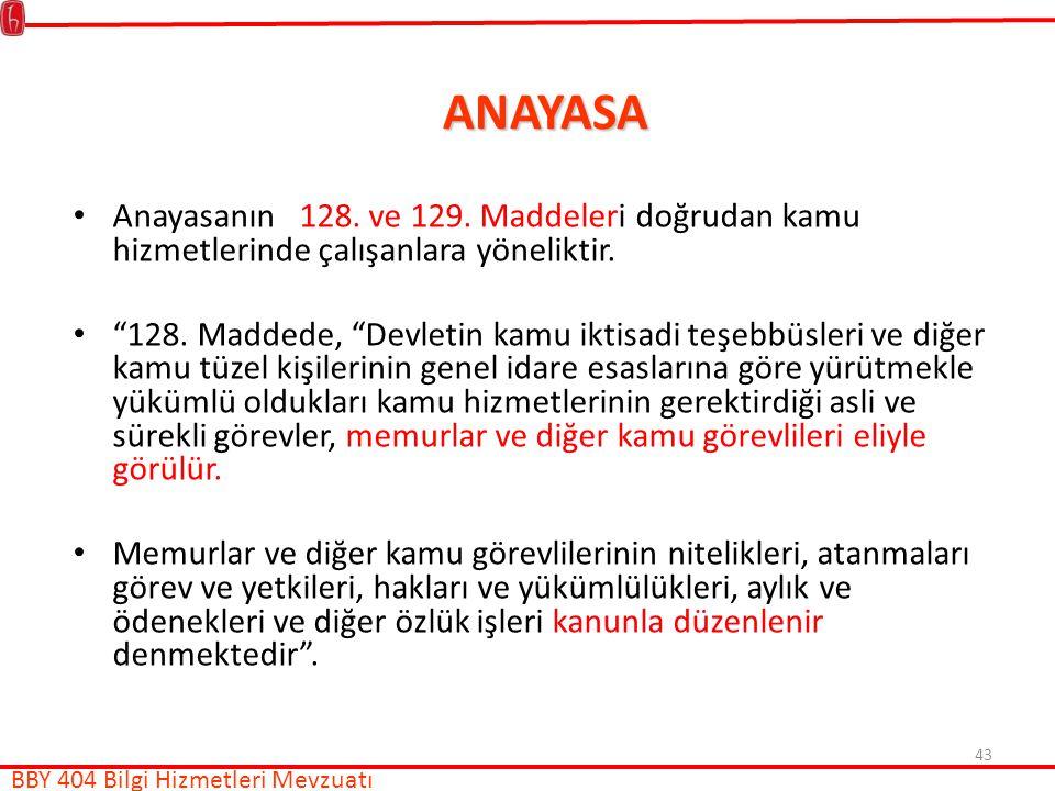 ANAYASA Anayasanın 128. ve 129. Maddeleri doğrudan kamu hizmetlerinde çalışanlara yöneliktir.