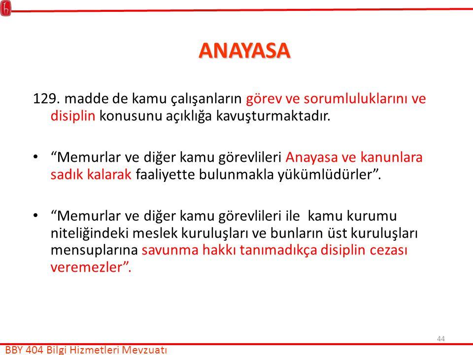 ANAYASA 129. madde de kamu çalışanların görev ve sorumluluklarını ve disiplin konusunu açıklığa kavuşturmaktadır.