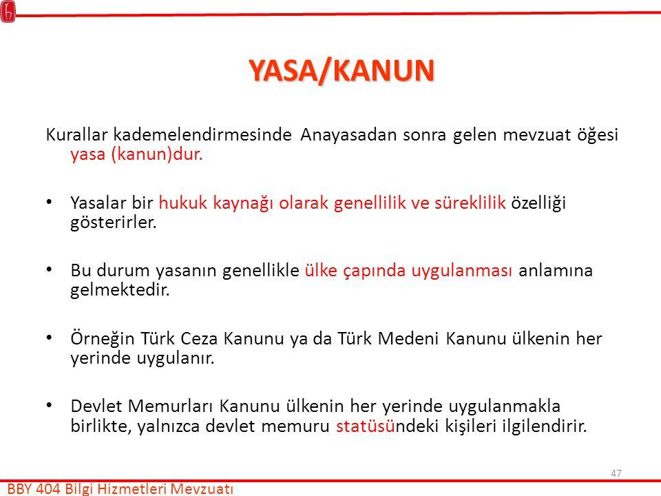 YASA/KANUN Kurallar kademelendirmesinde Anayasadan sonra gelen mevzuat öğesi yasa (kanun)dur.