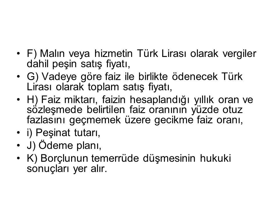 F) Malın veya hizmetin Türk Lirası olarak vergiler dahil peşin satış fiyatı,