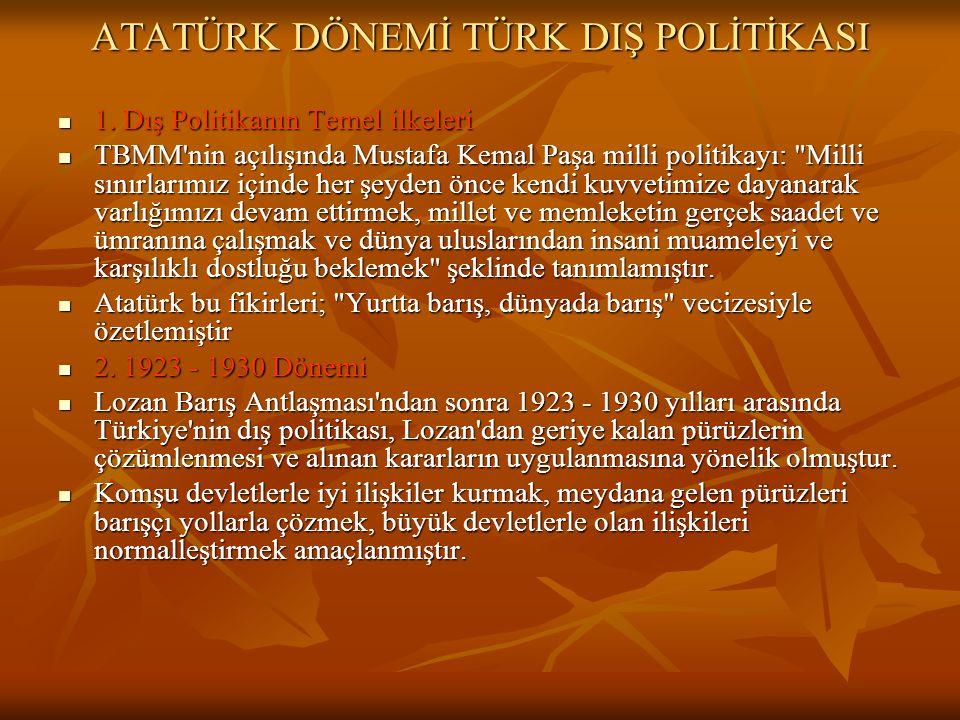 ATATÜRK DÖNEMİ TÜRK DIŞ POLİTİKASI