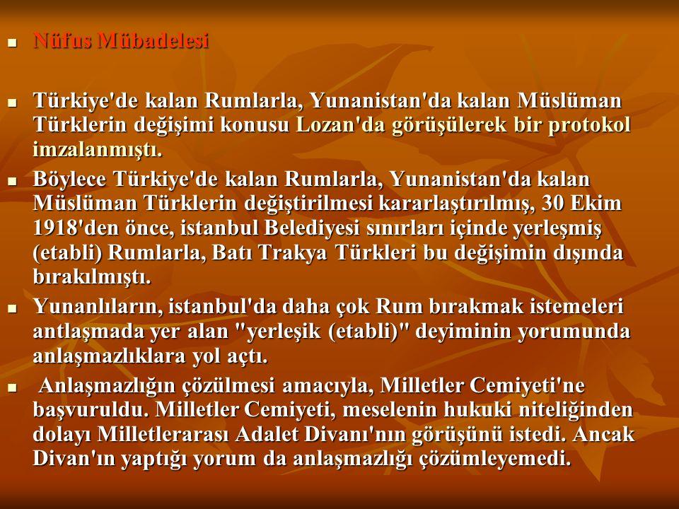 Nüfus Mübadelesi Türkiye de kalan Rumlarla, Yunanistan da kalan Müslüman Türklerin değişimi konusu Lozan da görüşülerek bir protokol imzalanmıştı.