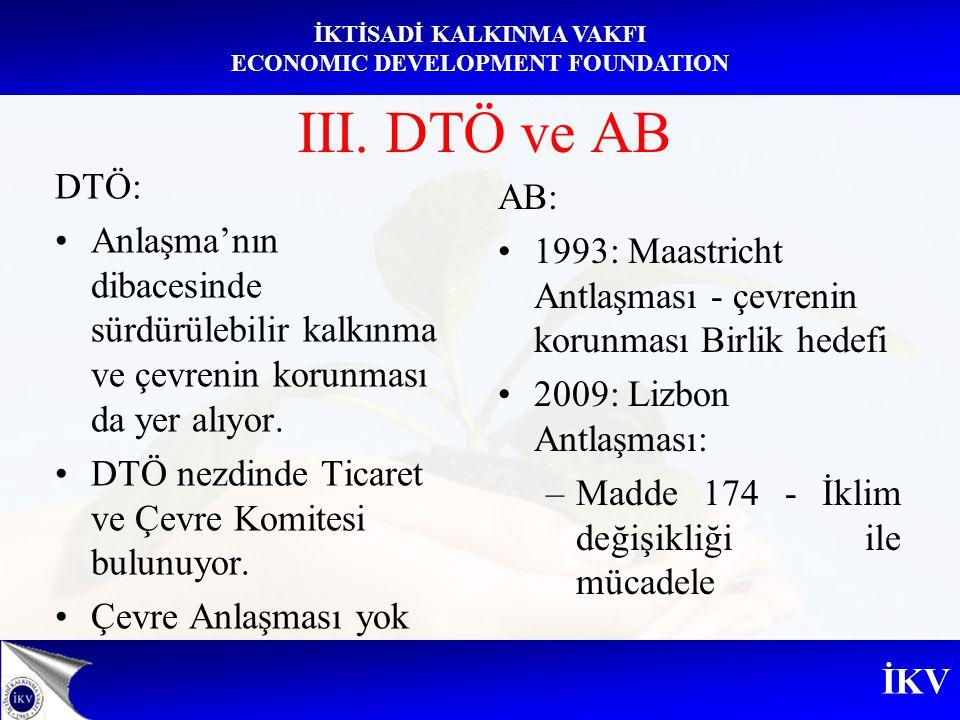 III. DTÖ ve AB DTÖ: Anlaşma'nın dibacesinde sürdürülebilir kalkınma ve çevrenin korunması da yer alıyor.