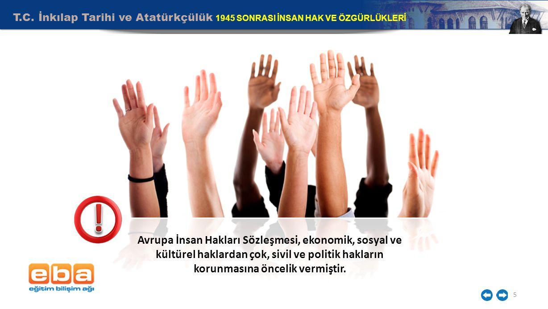 T.C. İnkılap Tarihi ve Atatürkçülük 1945 SONRASI İNSAN HAK VE ÖZGÜRLÜKLERİ