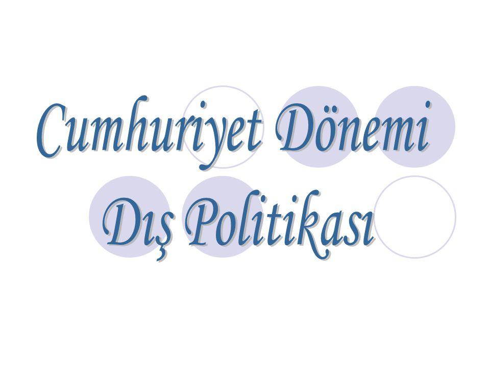 Cumhuriyet Dönemi Dış Politikası
