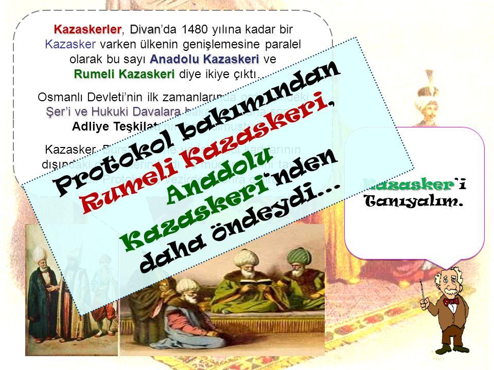 Protokol bakımından Rumeli Kazaskeri, Anadolu