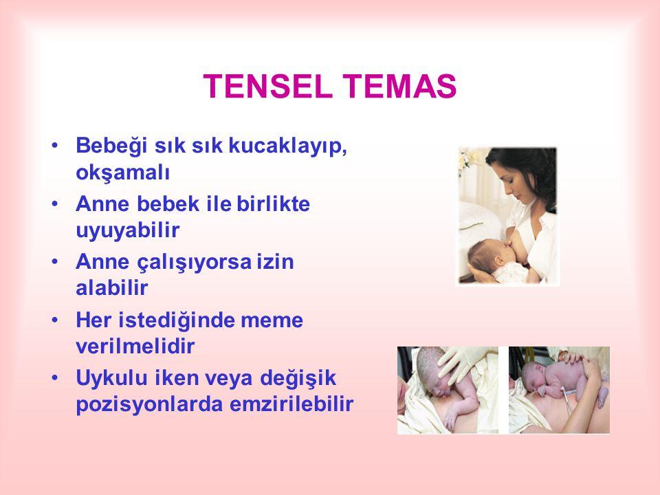 TENSEL TEMAS Bebeği sık sık kucaklayıp, okşamalı