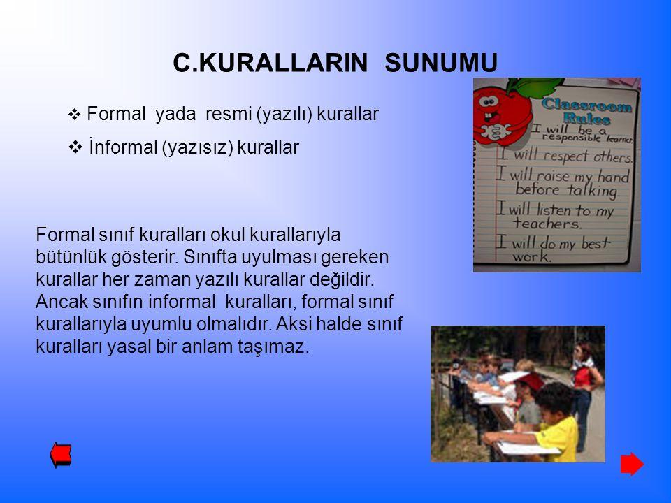 C.KURALLARIN SUNUMU İnformal (yazısız) kurallar