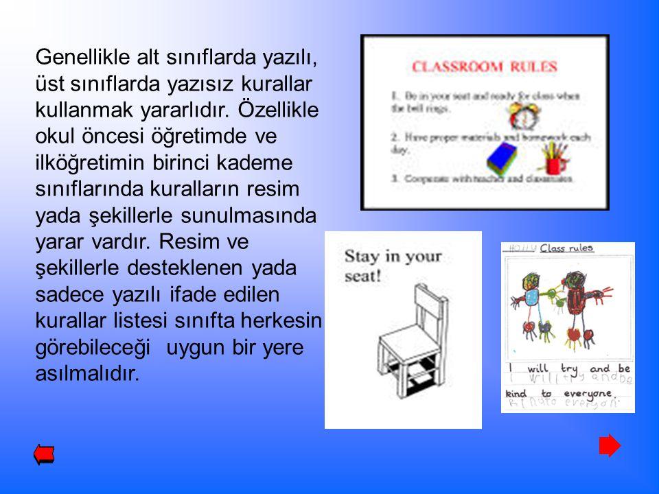 Genellikle alt sınıflarda yazılı, üst sınıflarda yazısız kurallar kullanmak yararlıdır.