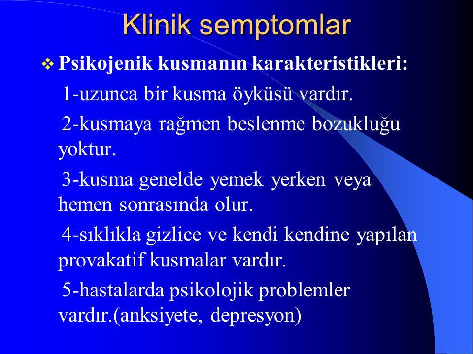 Klinik semptomlar Psikojenik kusmanın karakteristikleri: