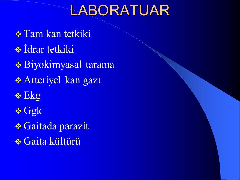 LABORATUAR Tam kan tetkiki İdrar tetkiki Biyokimyasal tarama