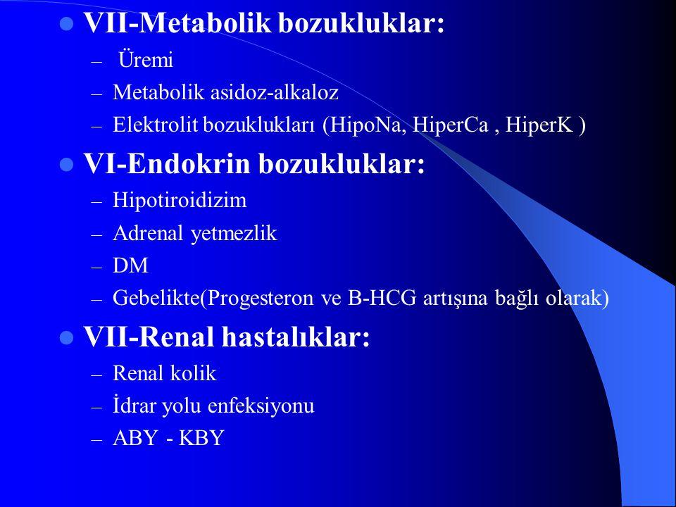VII-Metabolik bozukluklar:
