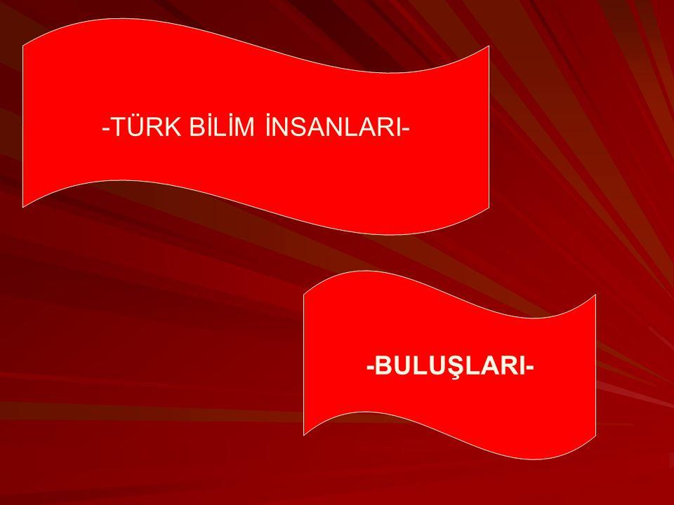 -TÜRK BİLİM İNSANLARI-