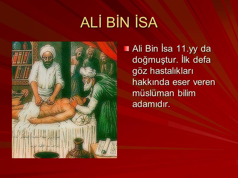 ALİ BİN İSA Ali Bin İsa 11.yy da doğmuştur.