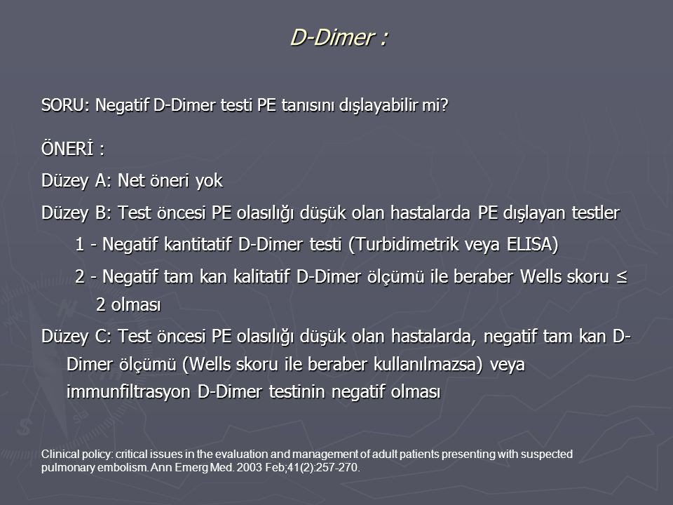 1 - Negatif kantitatif D-Dimer testi (Turbidimetrik veya ELISA)