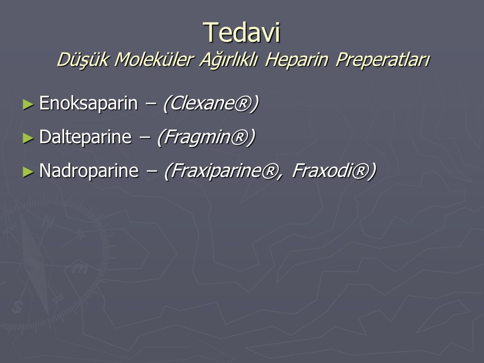 Tedavi Düşük Moleküler Ağırlıklı Heparin Preperatları