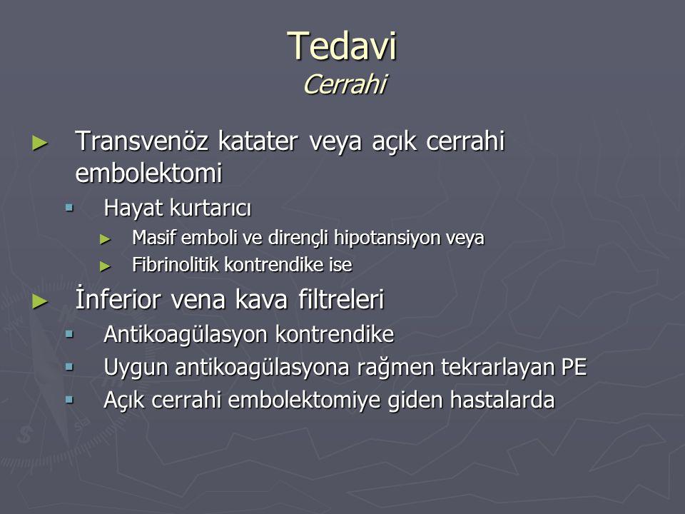 Tedavi Cerrahi Transvenöz katater veya açık cerrahi embolektomi
