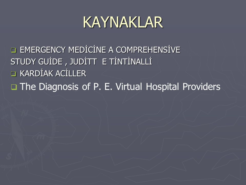 KAYNAKLAR The Diagnosis of P. E. Virtual Hospital Providers