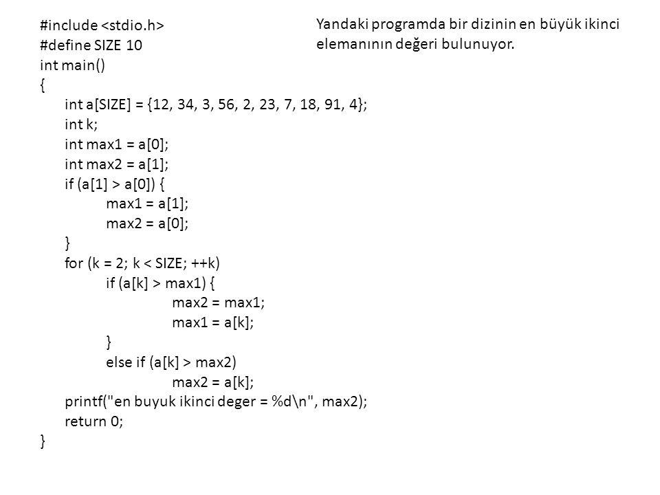 Yandaki programda bir dizinin en büyük ikinci elemanının değeri bulunuyor.