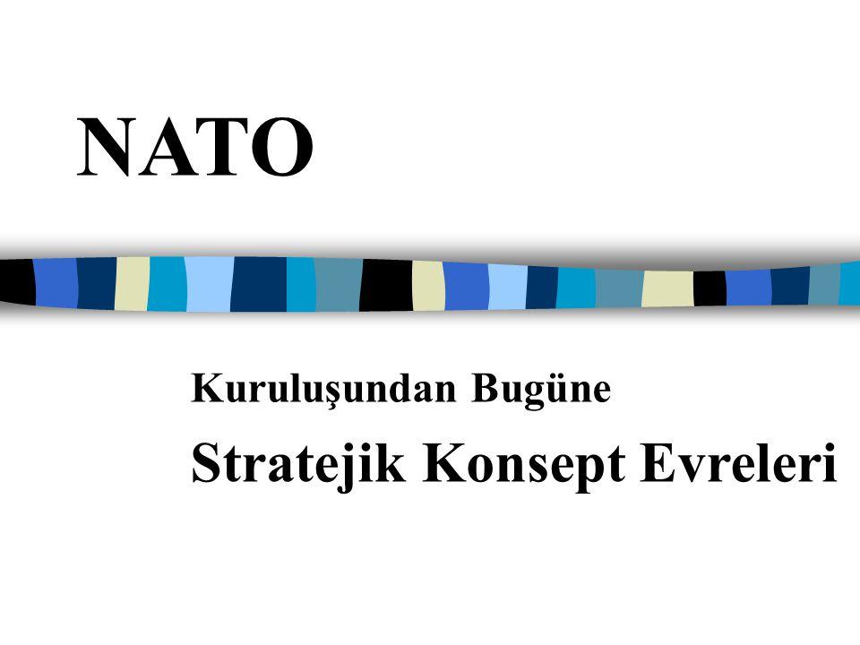 NATO Kuruluşundan Bugüne Stratejik Konsept Evreleri