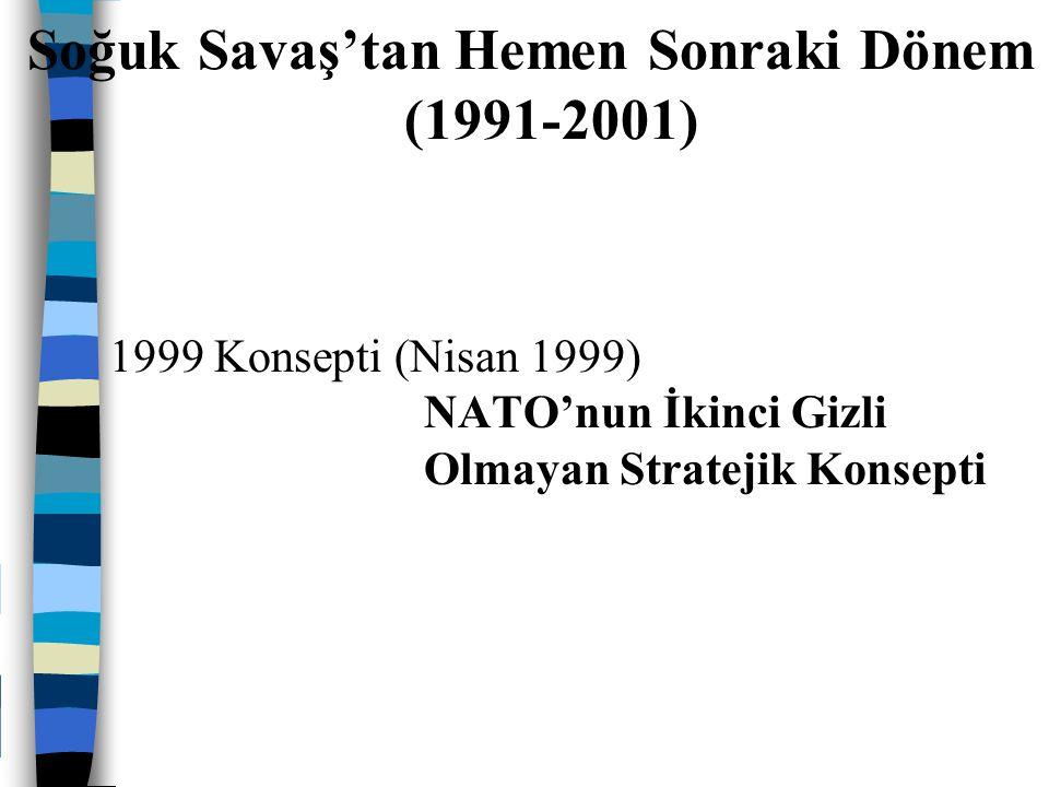Soğuk Savaş'tan Hemen Sonraki Dönem (1991-2001)