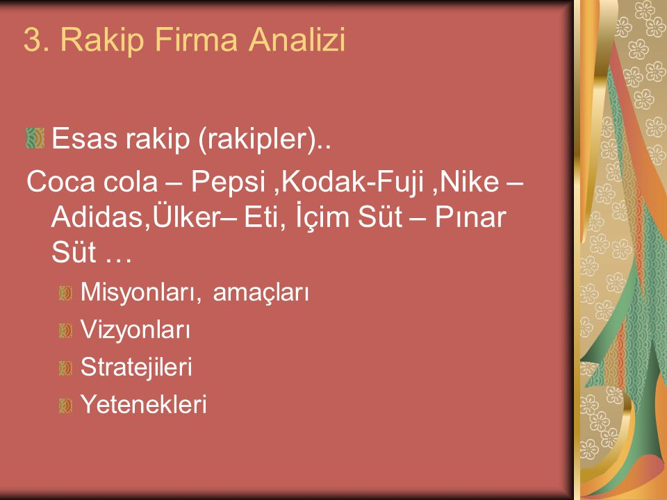 3. Rakip Firma Analizi Esas rakip (rakipler)..