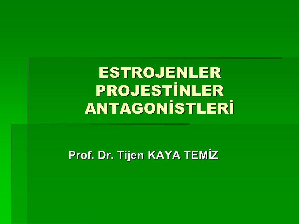 ESTROJENLER PROJESTİNLER ANTAGONİSTLERİ