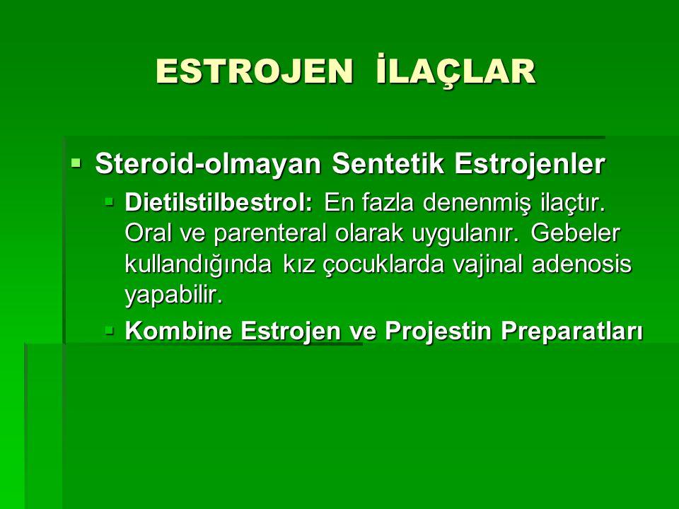 ESTROJEN İLAÇLAR Steroid-olmayan Sentetik Estrojenler