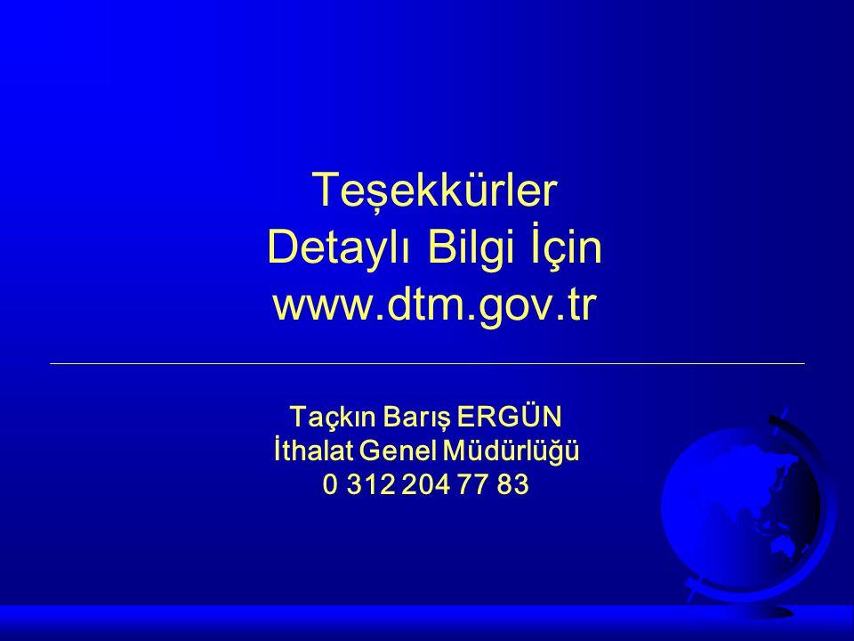 Teşekkürler Detaylı Bilgi İçin www.dtm.gov.tr
