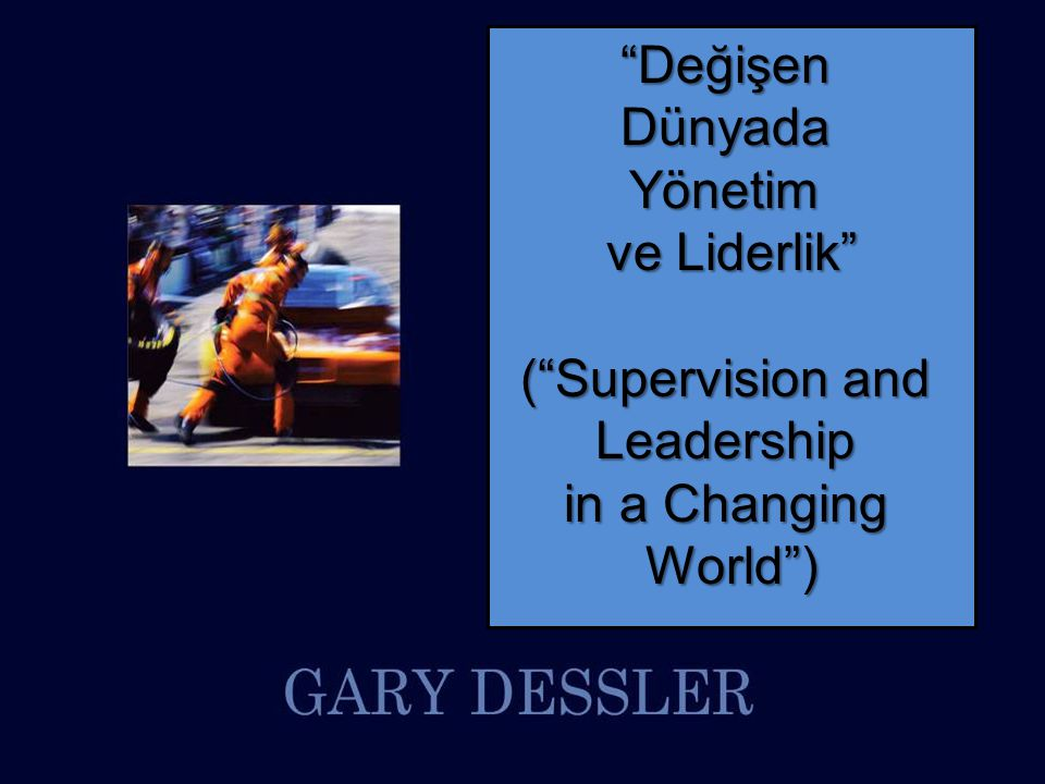 Değişen Dünyada Yönetim ve Liderlik ( Supervision and Leadership in a Changing World )
