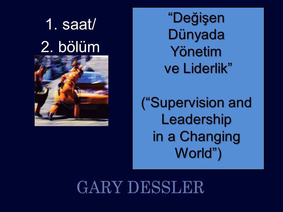 1. saat/ 2. bölüm Değişen Dünyada Yönetim ve Liderlik
