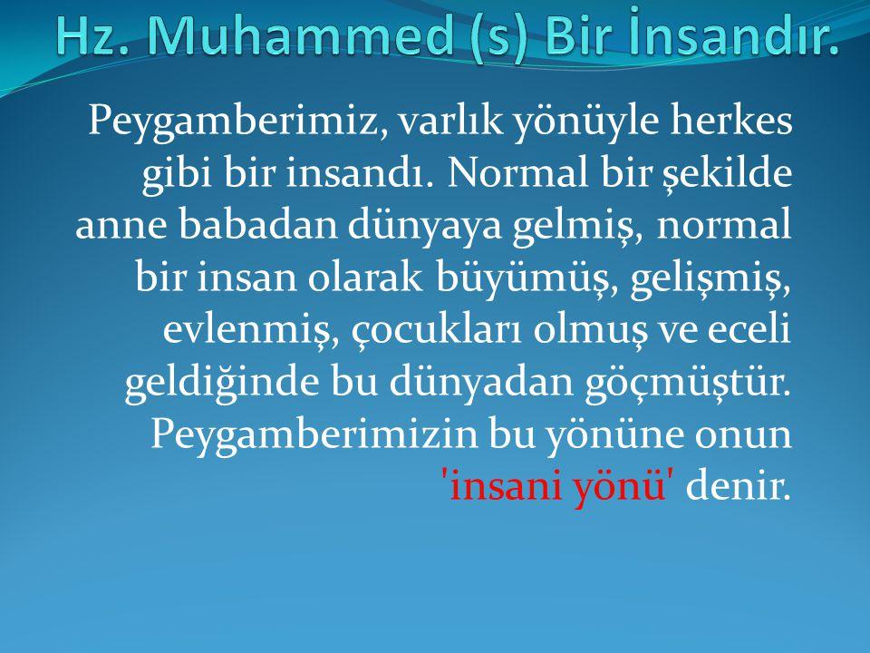 Hz. Muhammed (s) Bir İnsandır.