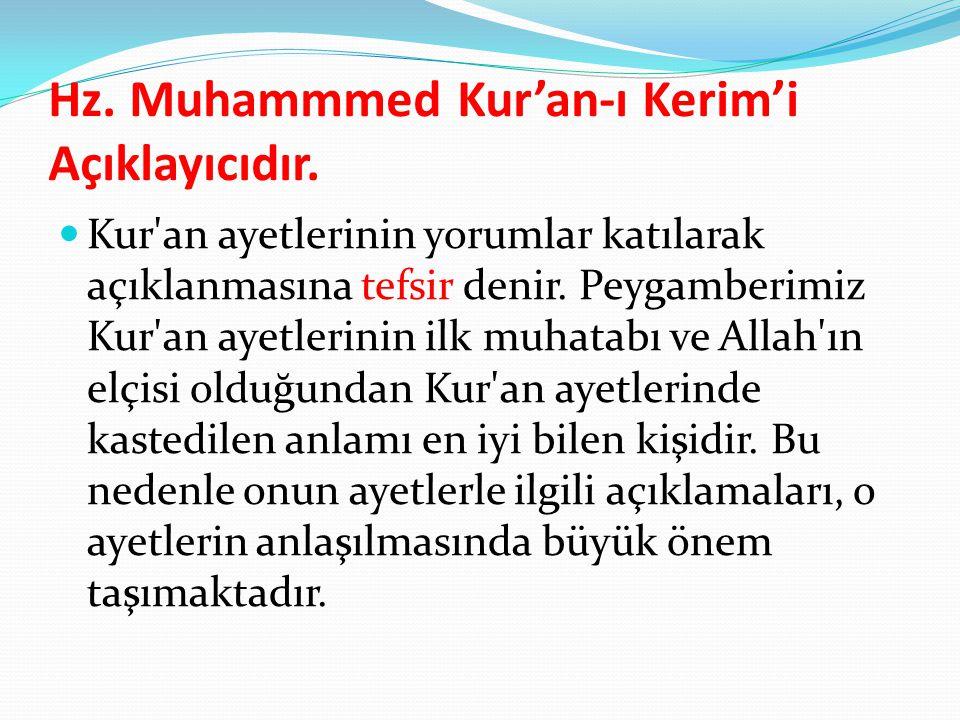 Hz. Muhammmed Kur'an-ı Kerim'i Açıklayıcıdır.