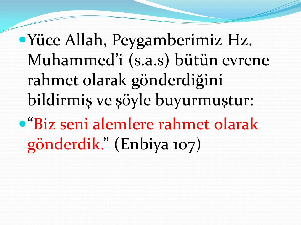 Yüce Allah, Peygamberimiz Hz. Muhammed'i (s. a