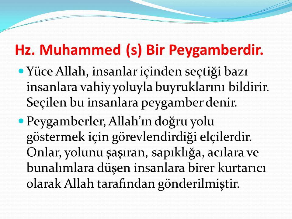 Hz. Muhammed (s) Bir Peygamberdir.