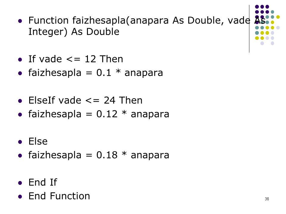 Function faizhesapla(anapara As Double, vade As Integer) As Double