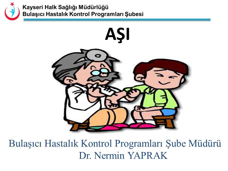 AŞI Bulaşıcı Hastalık Kontrol Programları Şube Müdürü