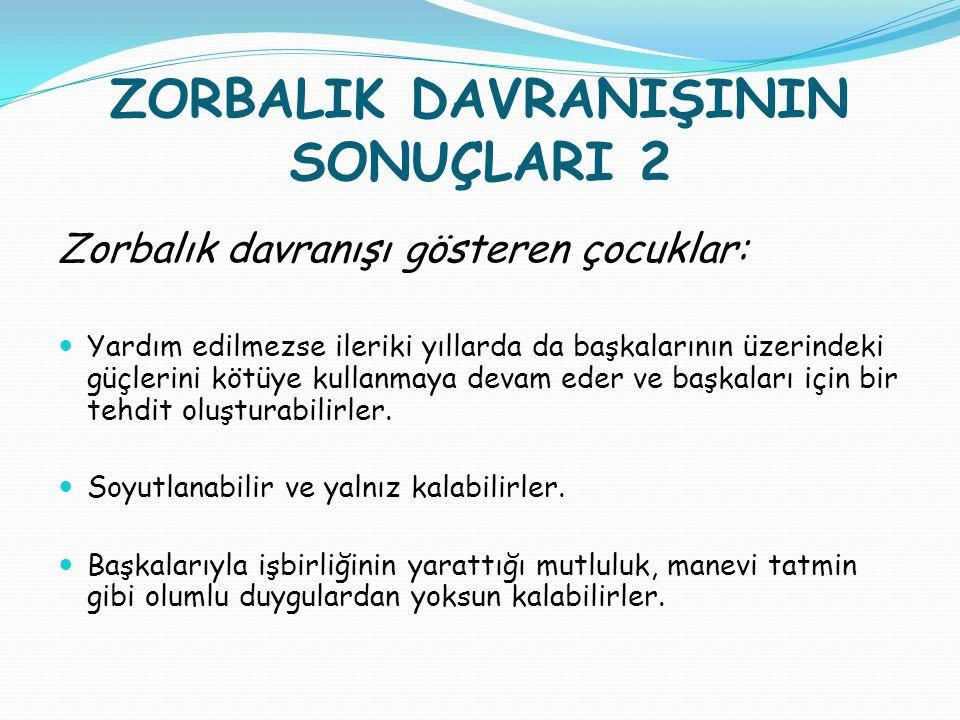 ZORBALIK DAVRANIŞININ SONUÇLARI 2