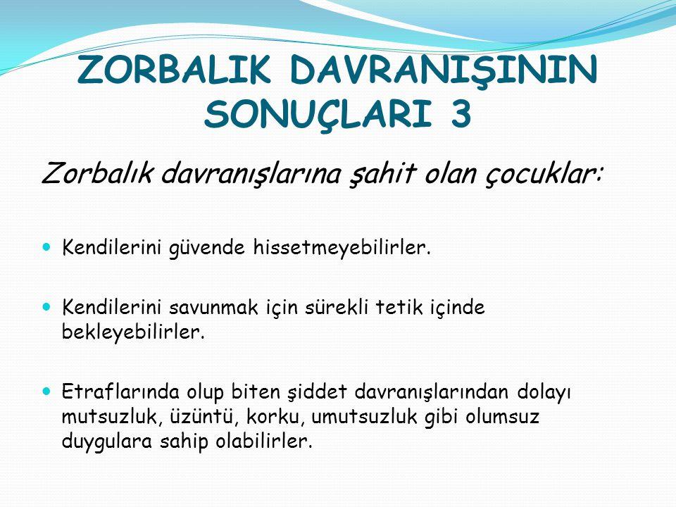 ZORBALIK DAVRANIŞININ SONUÇLARI 3