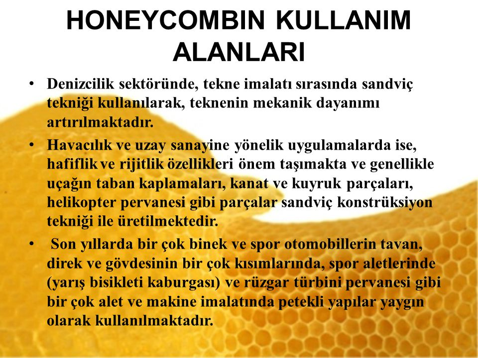 HONEYCOMBIN KULLANIM ALANLARI