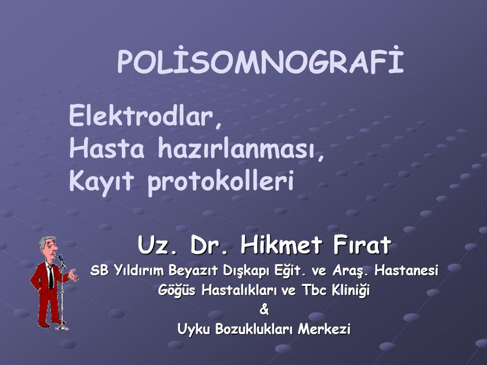 POLİSOMNOGRAFİ Elektrodlar, Hasta hazırlanması, Kayıt protokolleri
