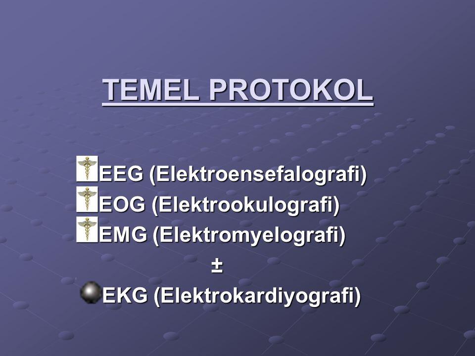 TEMEL PROTOKOL EEG (Elektroensefalografi) EOG (Elektrookulografi)