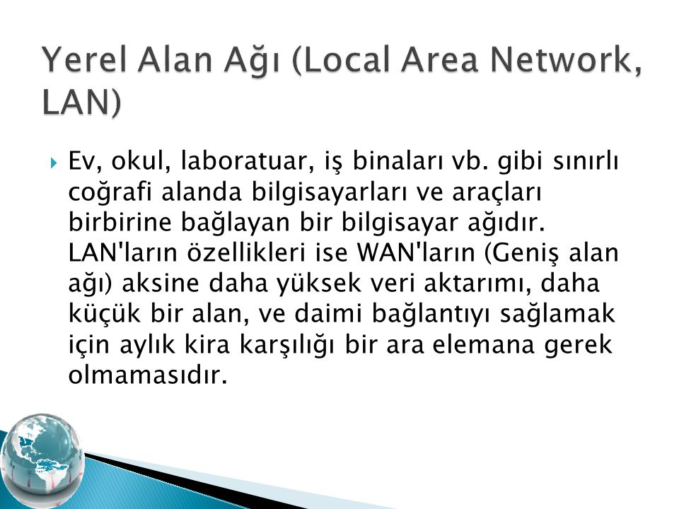 Yerel Alan Ağı (Local Area Network, LAN)
