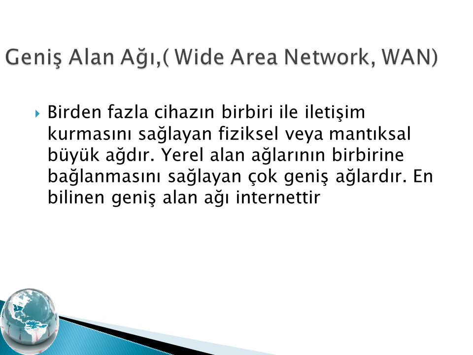 Geniş Alan Ağı,( Wide Area Network, WAN)