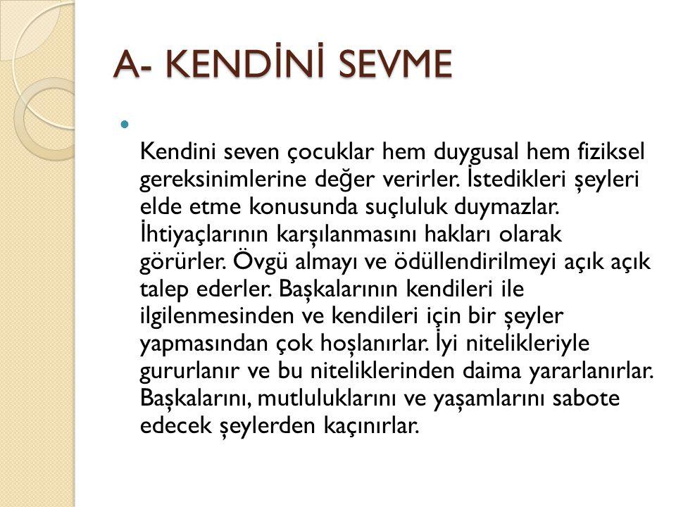A- KENDİNİ SEVME