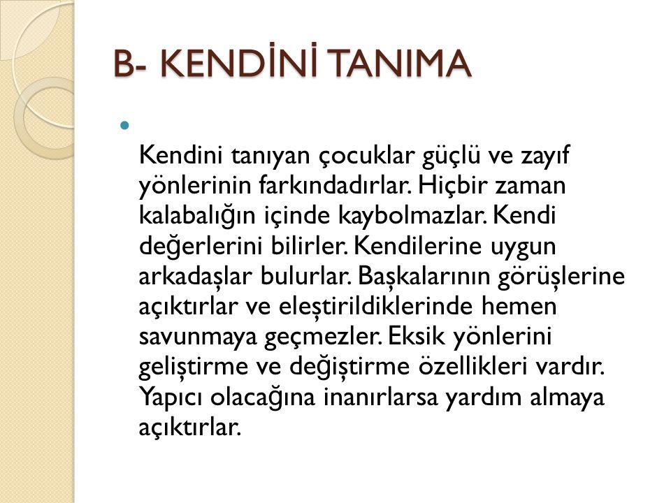 B- KENDİNİ TANIMA