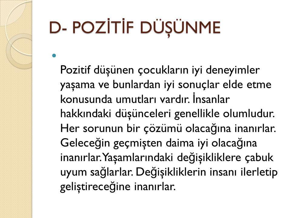 D- POZİTİF DÜŞÜNME