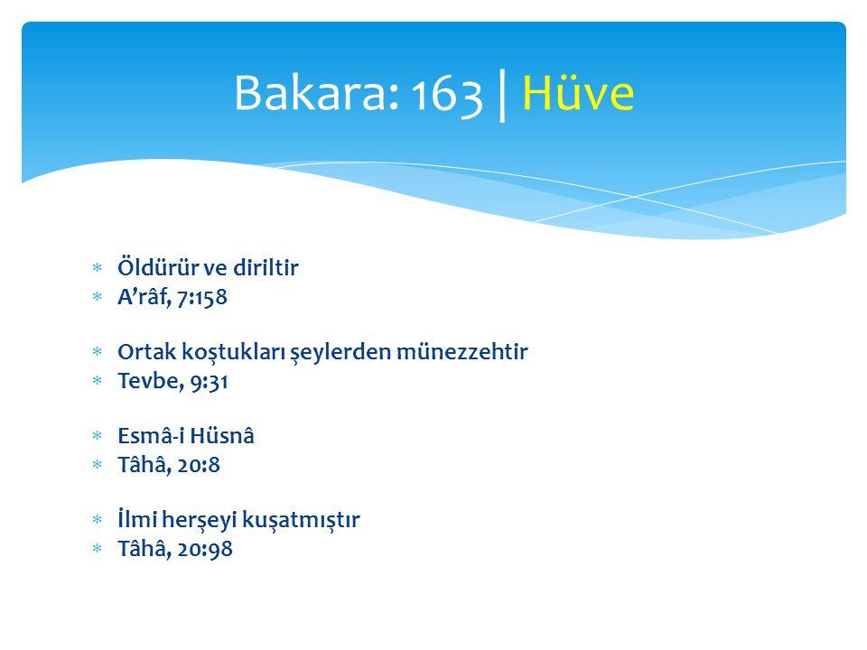 Bakara: 163 | Hüve Öldürür ve diriltir A'râf, 7:158