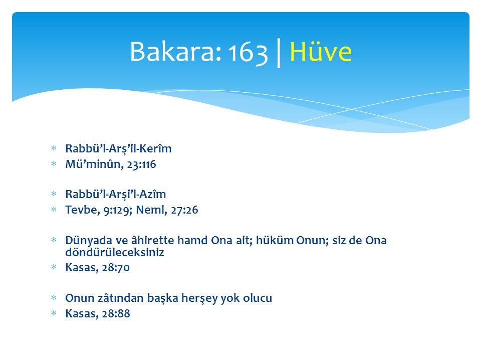 Bakara: 163 | Hüve Rabbü'l-Arş'il-Kerîm Mü'minûn, 23:116